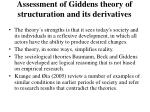 assessment of giddens theory of structuration and its derivatives