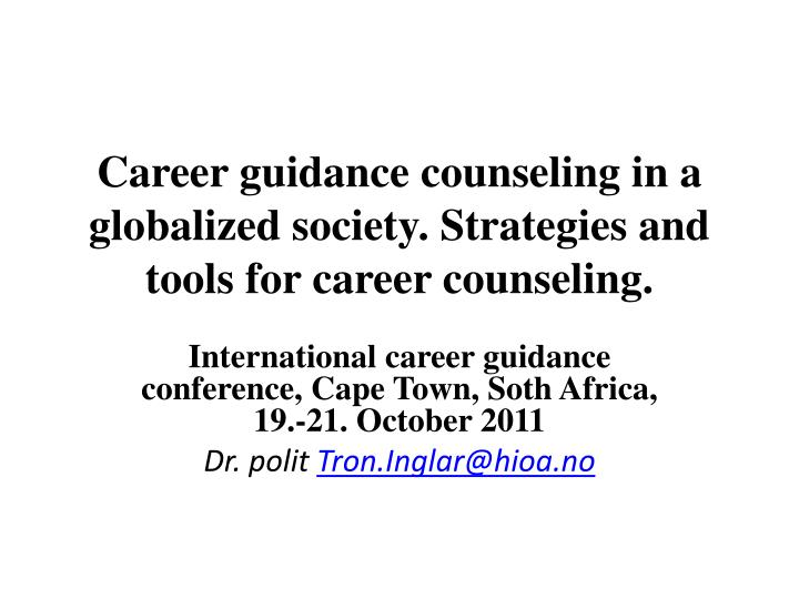 career guidance counseling in a globalized society strategies and tools for career counseling n.