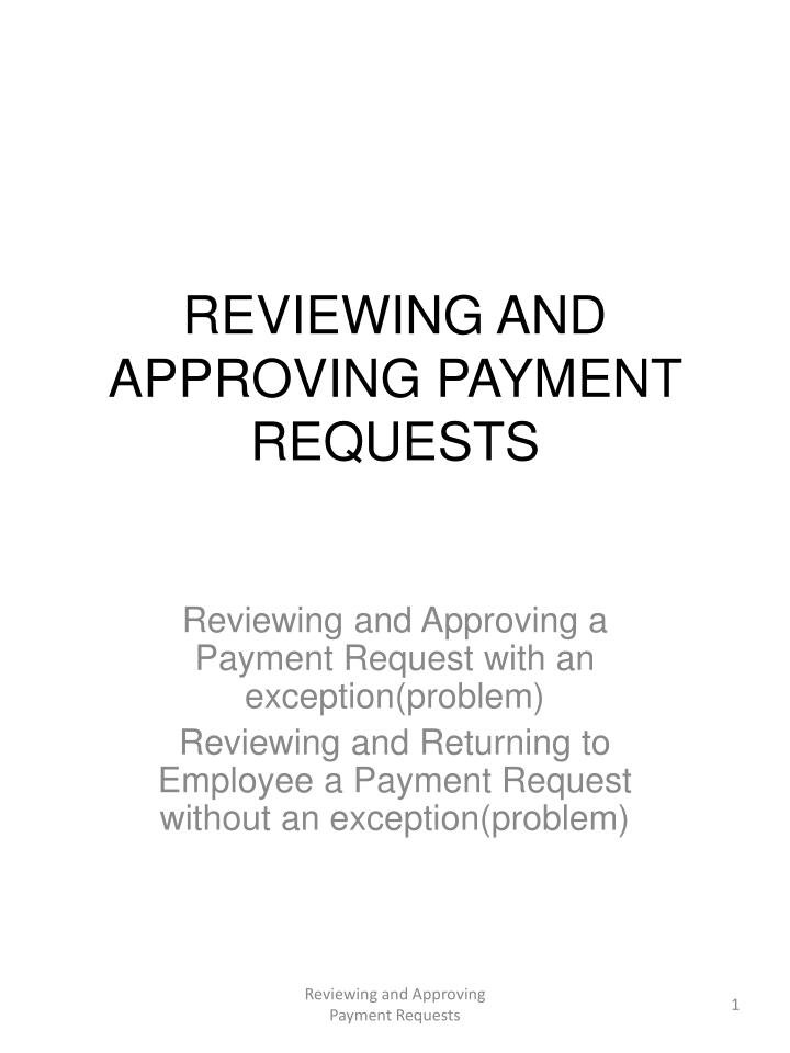 reviewing and approving payment requests n.