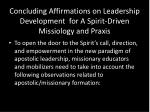 concluding affirmations on leadership development for a spirit driven missiology and praxis