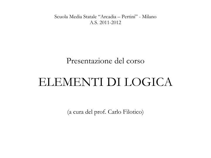 presentazione del corso elementi di logica a cura del prof carlo filotico n.