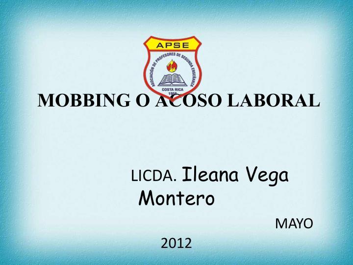 mobbing o acoso laboral licda ileana vega montero mayo 2012 n.