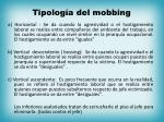 tipolog a del mobbing