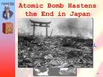 atomic bomb hastens the end in japan