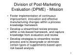 division of post marketing evaluation dpme mission