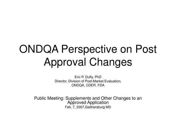 ondqa perspective on post approval changes n.