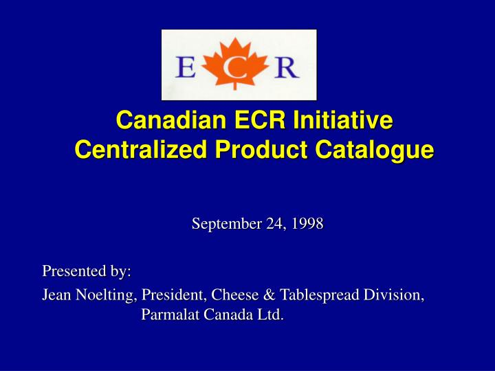 canadian ecr initiative centralized product catalogue n.