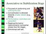 associative or stabilization stage