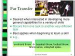 far transfer