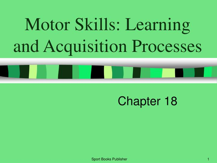 motor skills learning and acquisition processes n.
