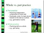 whole vs part practice