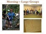 morning large groups