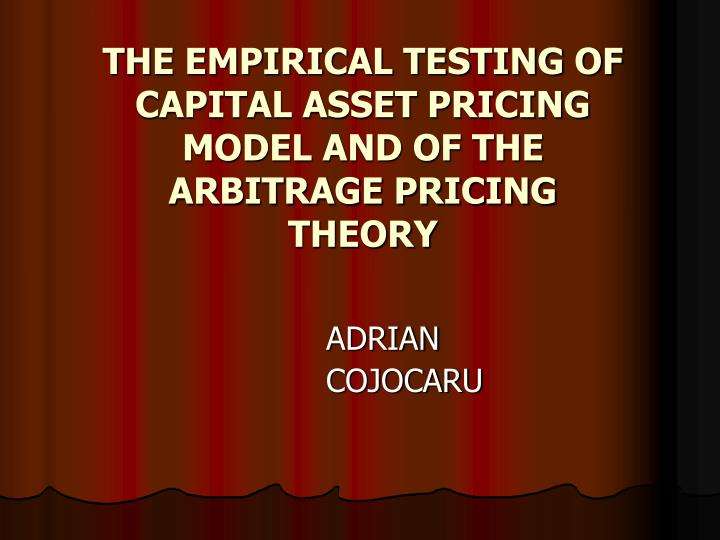 the empirical testing of capital asset pricing model and of the arbitrage pricing theory n.