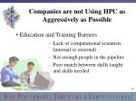 companies are not using hpc as aggressively as possible