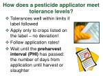 how does a pesticide applicator meet tolerance levels