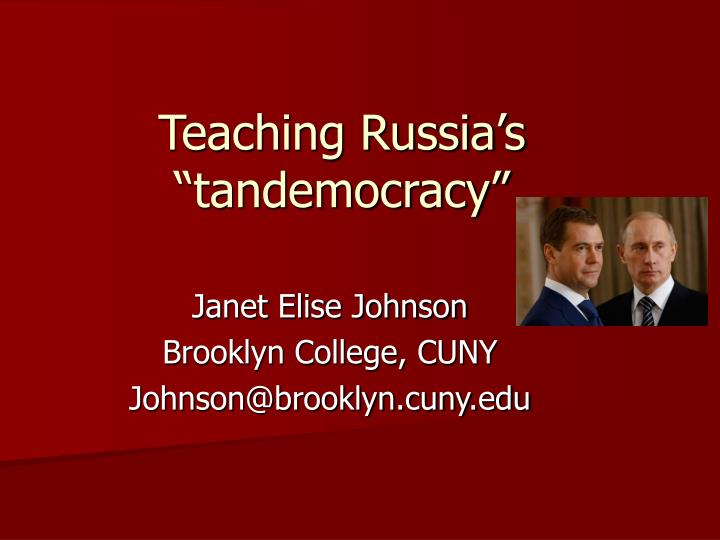 teaching russia s tandemocracy n.