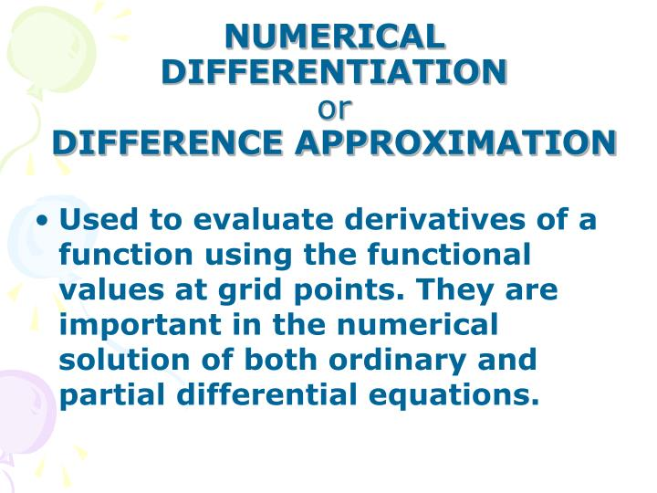 numerical differentiation or difference approximation n.