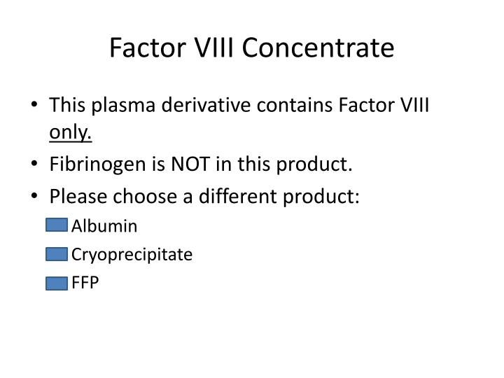 Factor VIII Concentrate