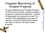 frequent monitoring of student progress