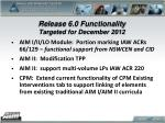 release 6 0 functionality targeted for december 2012