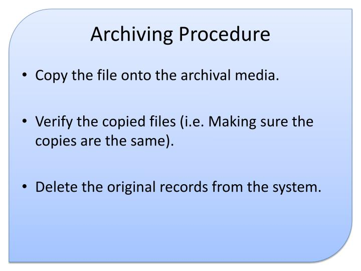 Archiving Procedure