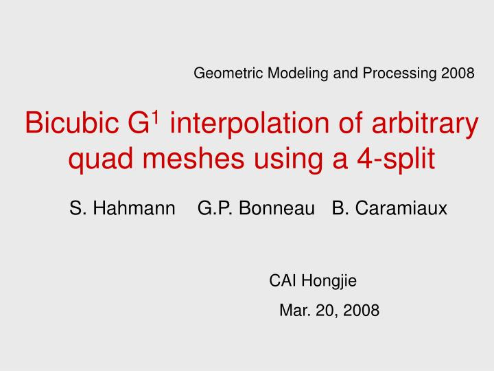 bicubic g 1 interpolation of arbitrary quad meshes using a 4 split n.