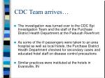 cdc team arrives