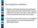 investigation continues