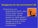 d angerous for the environment n