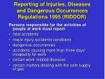 reporting of injuries diseases and dangerous occurrences regulations 1995 riddor