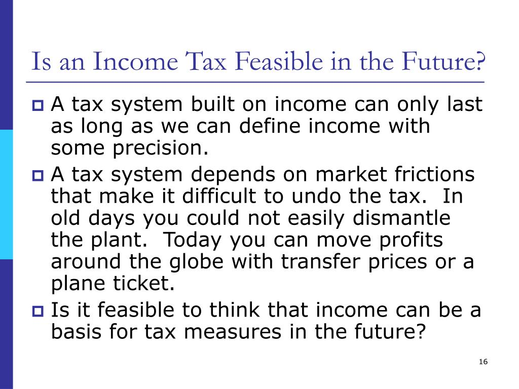 Is an Income Tax Feasible in the Future?