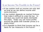 is an income tax feasible in the future