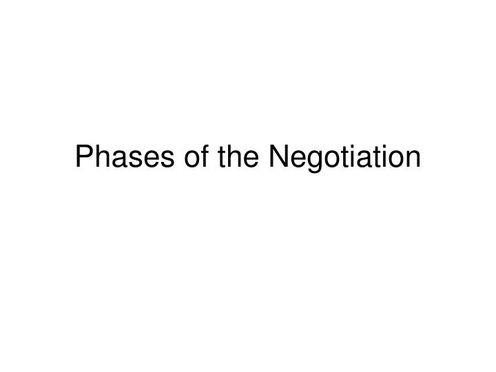 phases of the negotiation n.