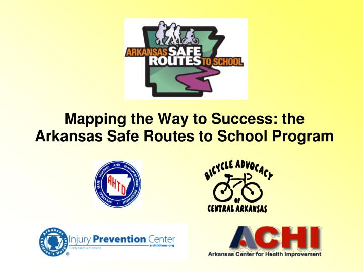 mapping the way to success the arkansas safe routes to school program n.