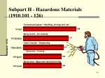 subpart h hazardous materials 1910 101 126