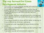 the way forward for green development initiative