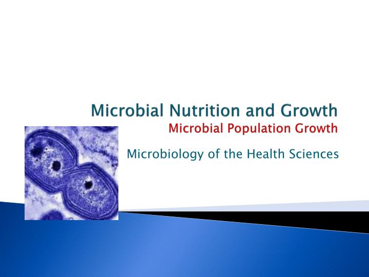microbial nutrition and growth microbial population growth n.