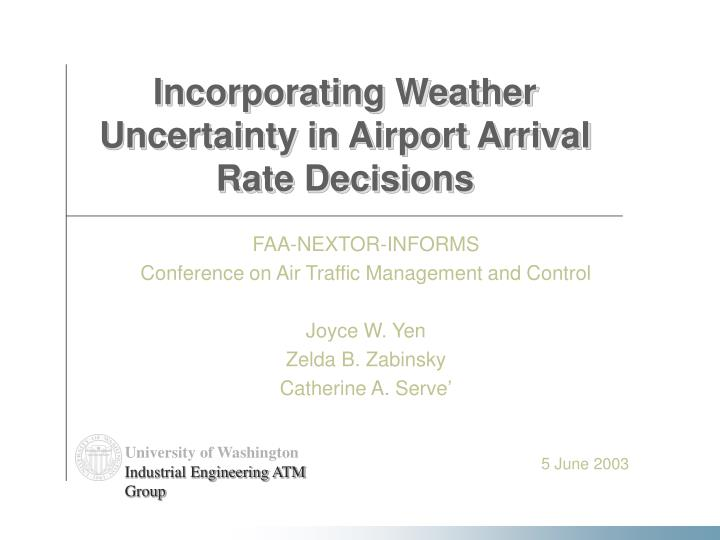 incorporating weather uncertainty in airport arrival rate decisions n.