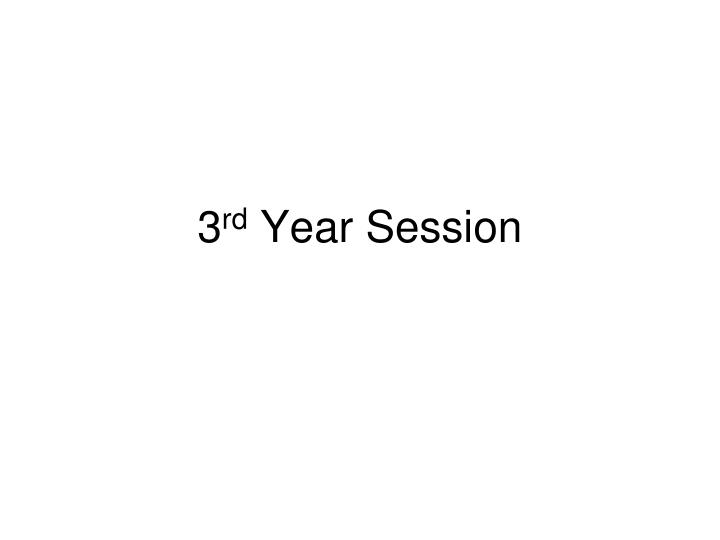 3 rd year session n.