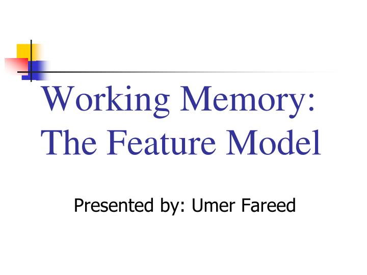 working memory the feature model n.