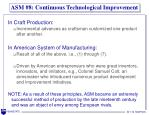 asm 8 continuous technological improvement