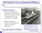 mp principle 6 focus on operational efficiency