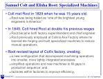 samuel colt and elisha root specialized machines