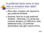 is preferred stock more or less risky to investors than debt