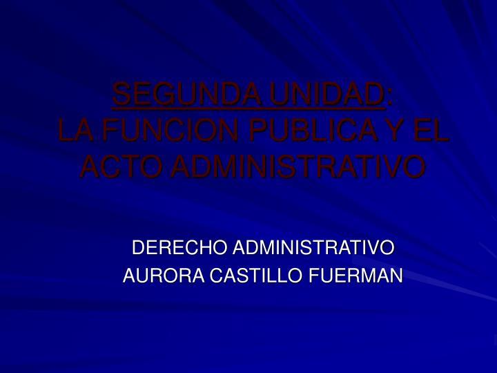 segunda unidad la funcion publica y el acto administrativo n.