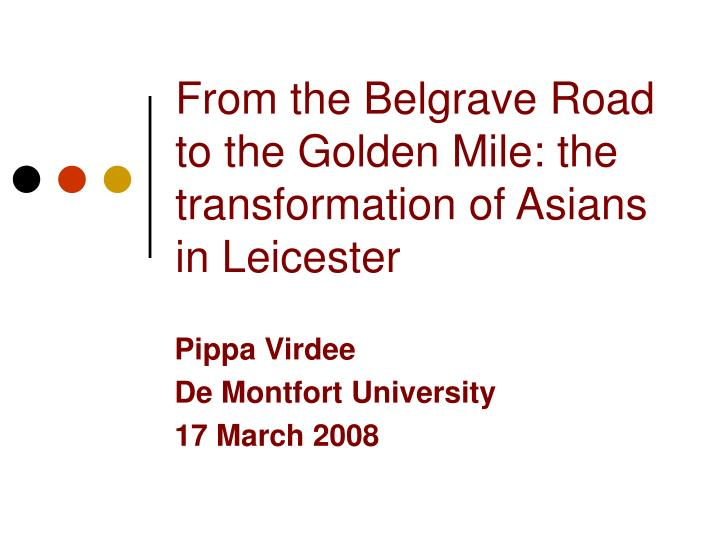 from the belgrave road to the golden mile the transformation of asians in leicester n.