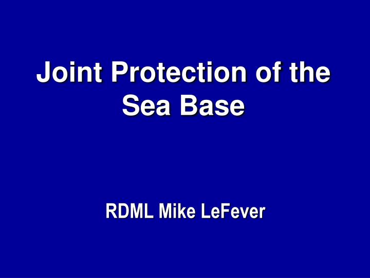 joint protection of the sea base n.