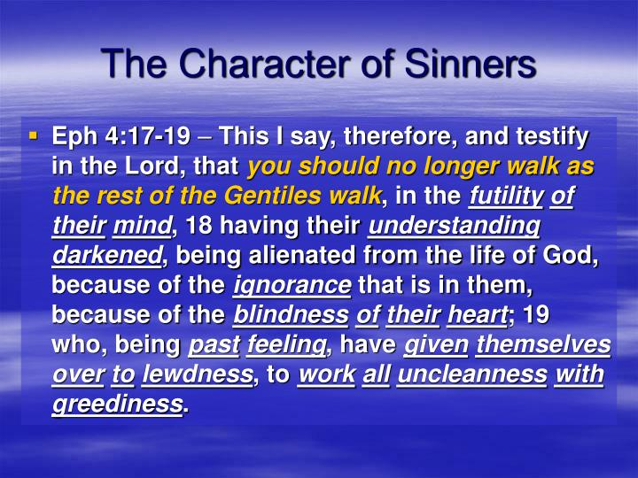 The character of sinners