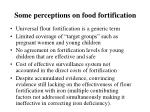 some perceptions on food fortification