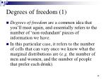 degrees of freedom 1